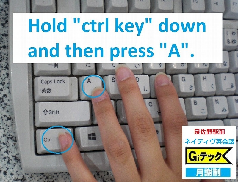 Hold ctrl key down and then press A